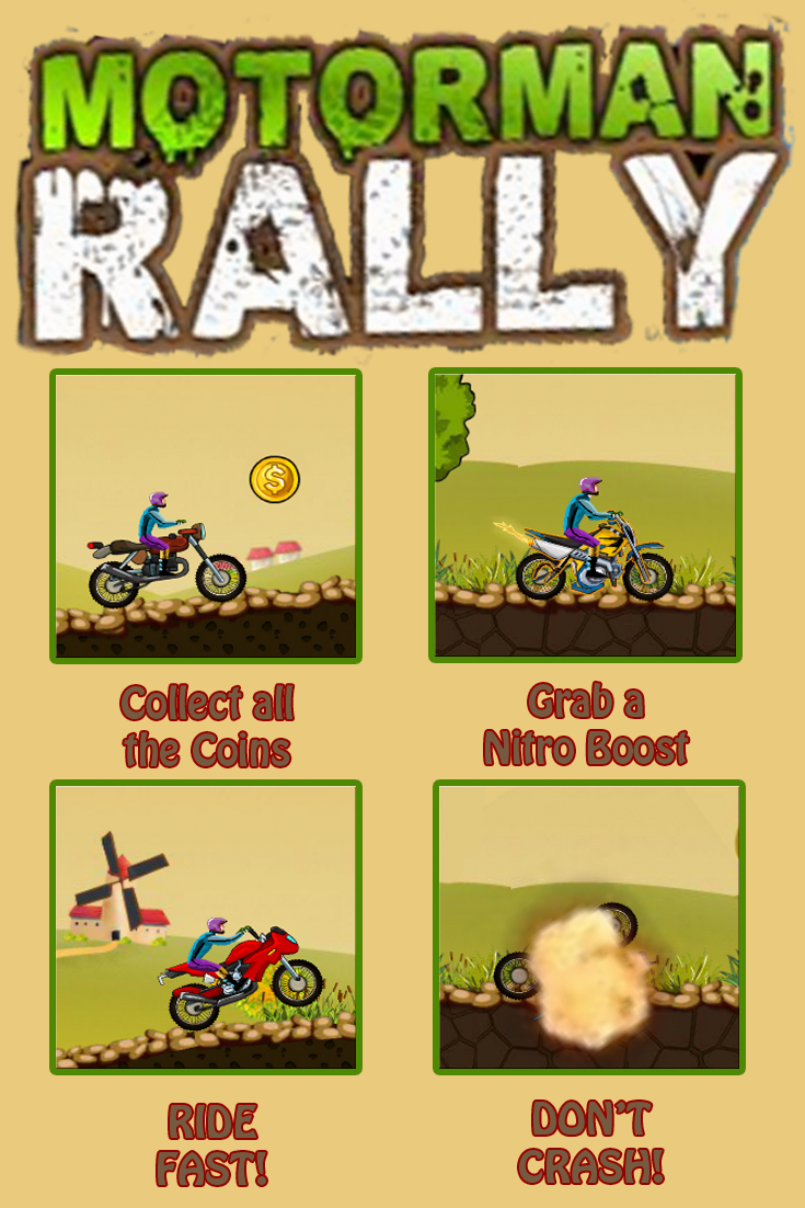 Get ready to ride the courses in this awesome racing game, Moto Man Rally! Collect coins, build up a nitro boost and put on some speed in this cool online game!