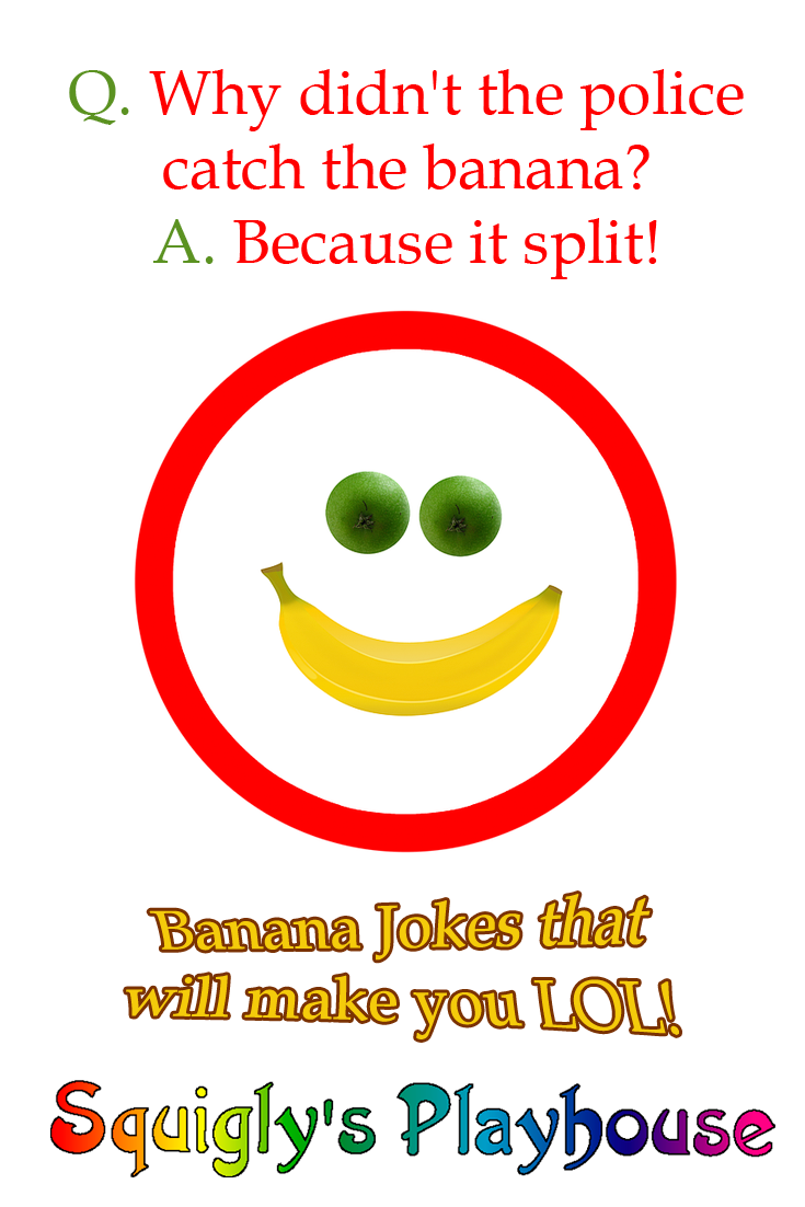 Banana Jokes At Squiglys Playhouse - thanksgiving knock knock jokes kid friendly