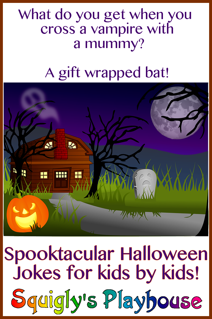 Halloween Jokes and Riddles for Kids @ Squigly's Playhouse