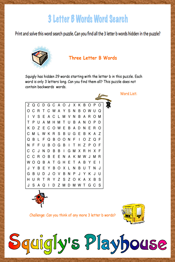 Challenge your child's thinking with the word search puzzle. 29 3 letter words have been hidden in this puzzle. All the words begin with the letter B. Can you find them all?