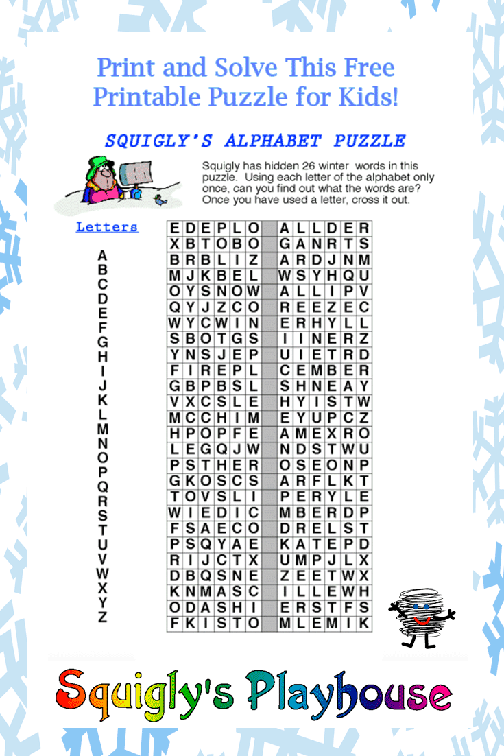 Print and solve this fun Winter Alphabet Puzzle. Use each letter only once to discover the 26 Winter words we've hidden in this puzzle for kids. Learning is fun at Squigly's Playhouse.