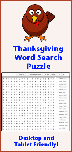 Find all the Thanksgiving words hidden in this online word search puzzle. Words appear horizontally, vertically, diagonally, and backwards. This word game is fun for kids of all ages. We have word search puzzles on a variety of subjects. Word games are fun at Squigly's Playhouse!