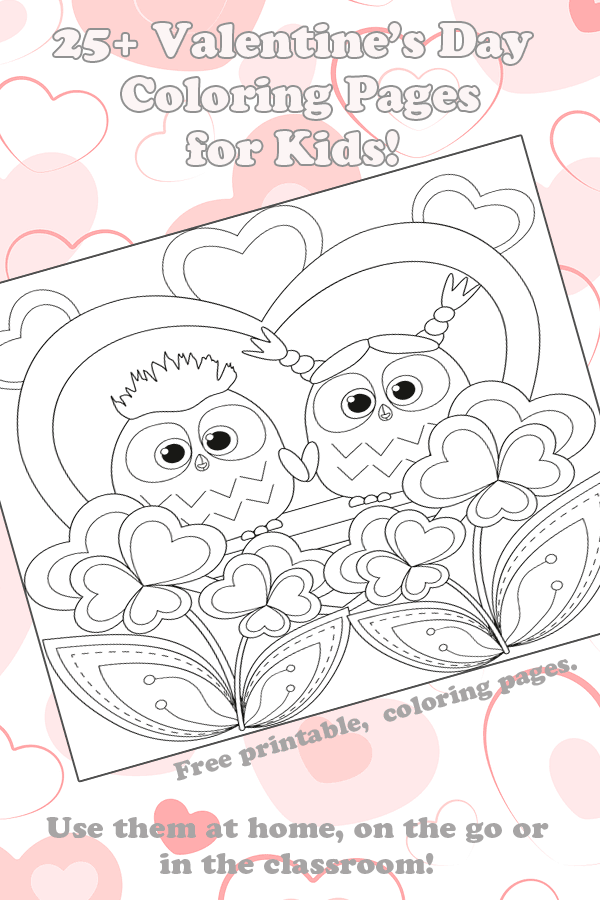 Over 25 free Valentine's Day Coloring Pages for Kids!