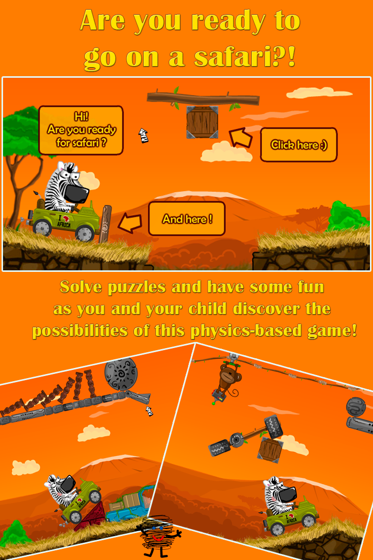 Go on Safari with a zebra and solve puzzles in a physics based world.