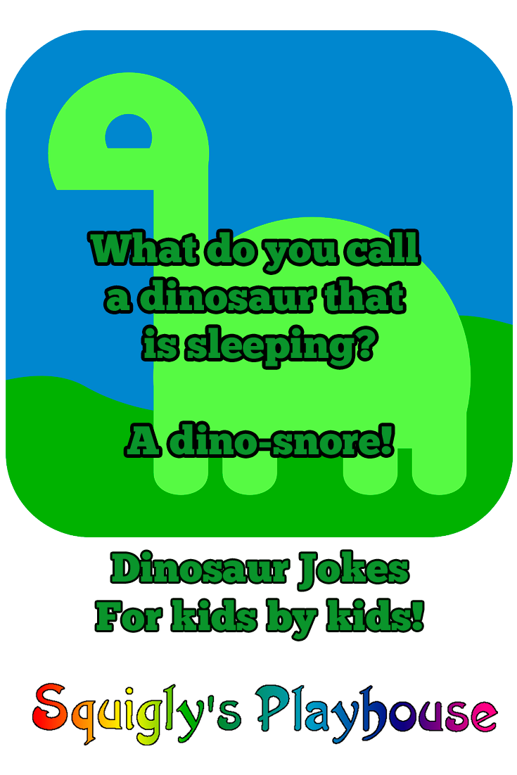 Uproariously Funny Dinosaur Jokes For Kids Squigly S Playhouse